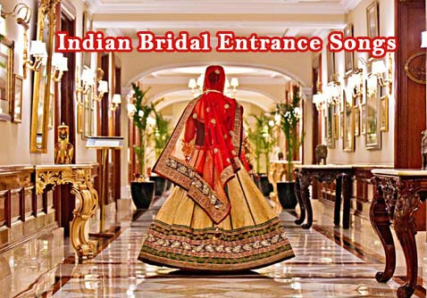 Best Indian Bridal Entrance Songs