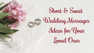 Best Wedding Wishes, Wedding Messages Ideas