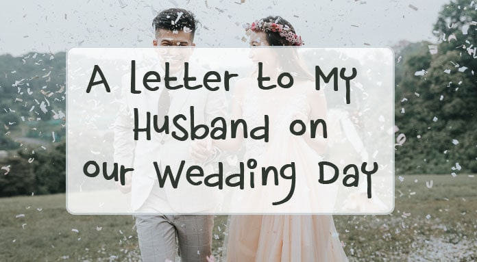 A Letter to My Husband on Our Wedding Day - wedding letter example