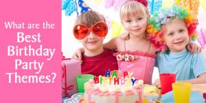 Best Birthday Party Theme for Girls and boys